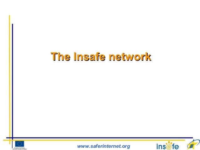www.saferinternet.org The Insafe networkThe Insafe network