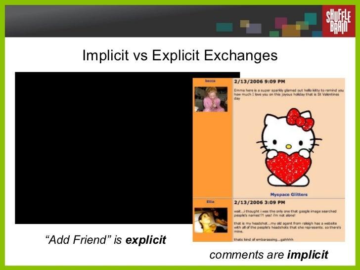 """Implicit vs Explicit Exchanges comments are  implicit """" Add Friend"""" is  explicit"""