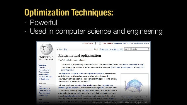 Optimization Techniques: - Powerful - Used in computer science and engineering https://en.wikipedia.org/wiki/Mathematical_...