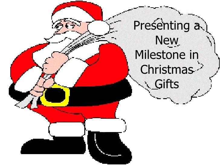 Presenting a    NewMilestone in Christmas    Gifts