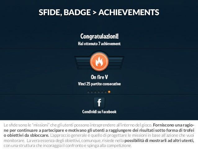 """SFIDE, BADGE > ACHIEVEMENTS  Le sfide sono le """"missioni"""" che gli utenti possono intraprendere all'interno del gioco. Forni..."""