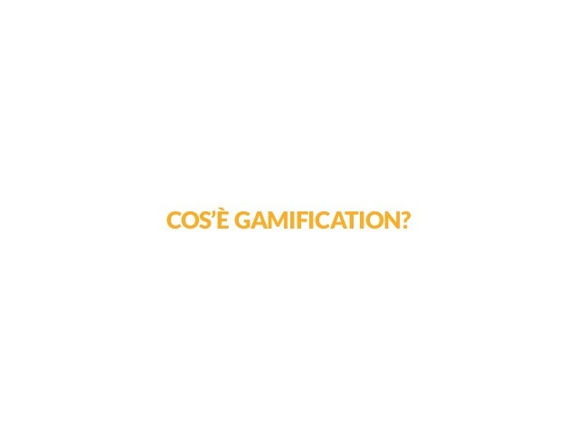 COS'È GAMIFICATION?