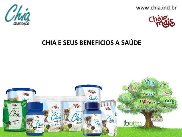 www.chia.ind.brCHIA E SEUS BENEFICIOS A SAÚDE