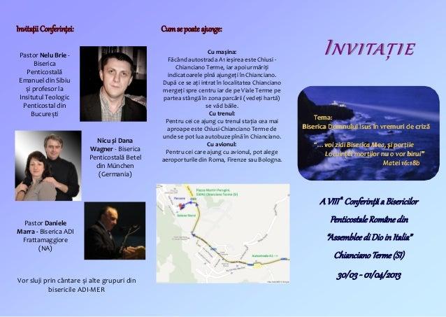 Invitaţii Conferinţei:                        Cum se poate ajunge: Pastor Nelu Brie -       Biserica                      ...