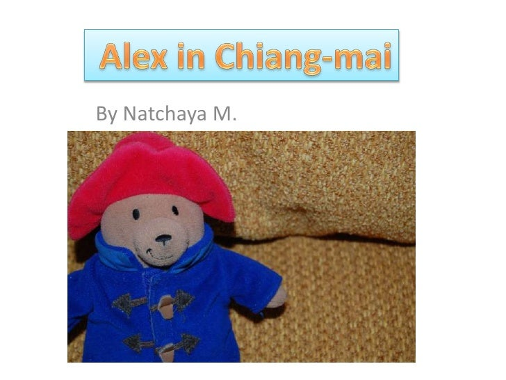 Alex in Chiang-mai<br />By Natchaya M.<br />