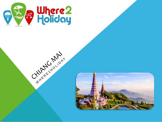 WHAT'S THIS ALL ABOUT? In a particularly scenic part of northern Thailand lies Chiang Mai. Surrounded by mountains, valley...