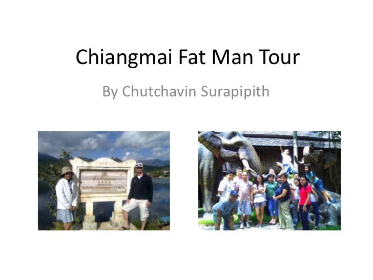 Chiangmai Fat Man Tour<br />By ChutchavinSurapipith<br />