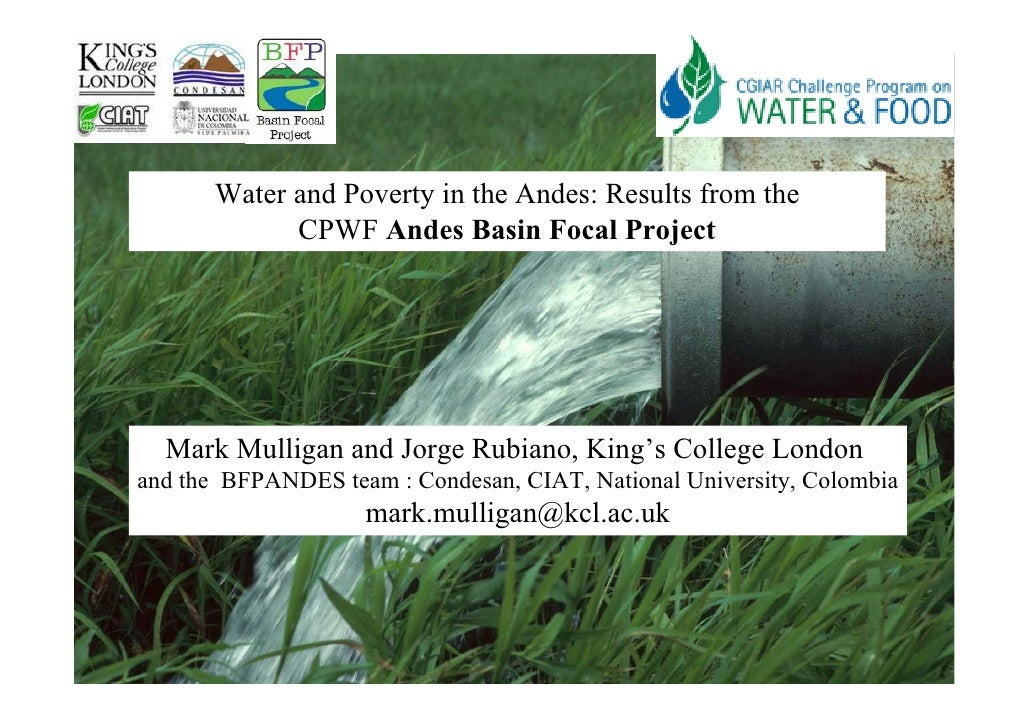Water and Poverty in the Andes: Results from the              CPWF Andes Basin Focal Project       Mark Mulligan and Jorge...