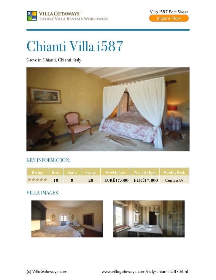 Villa i587 Fact SheetChianti Villa i587Greve in Chianti, Chianti, ItalyKEY INFORMATION:   Rating     Beds     Baths       ...
