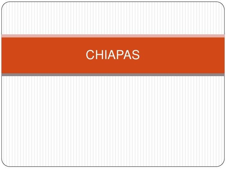 CHIAPAS<br />