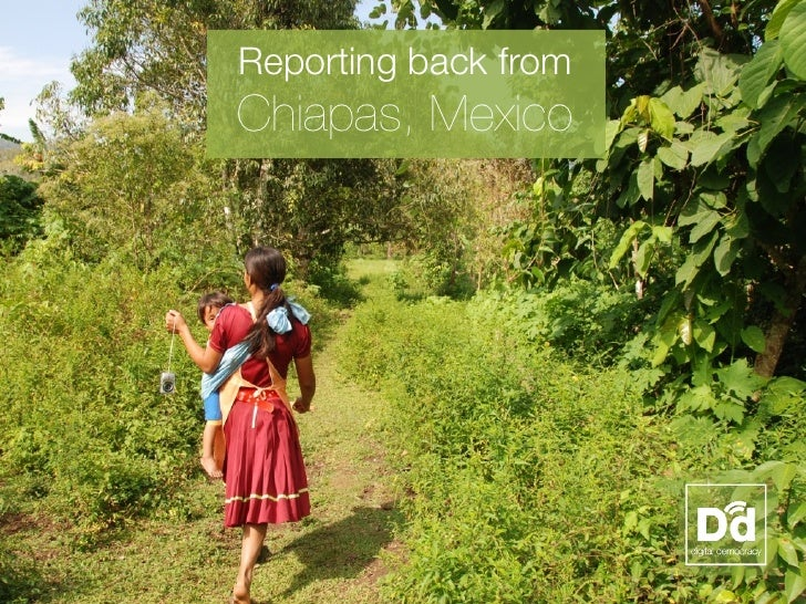 Reporting back fromChiapas, Mexico                      1