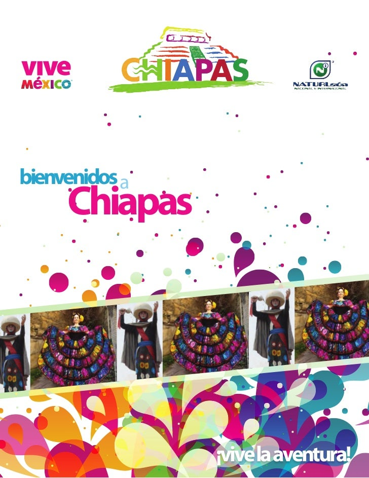 bienvenidos a     Chiapas                ¡vive la aventura!