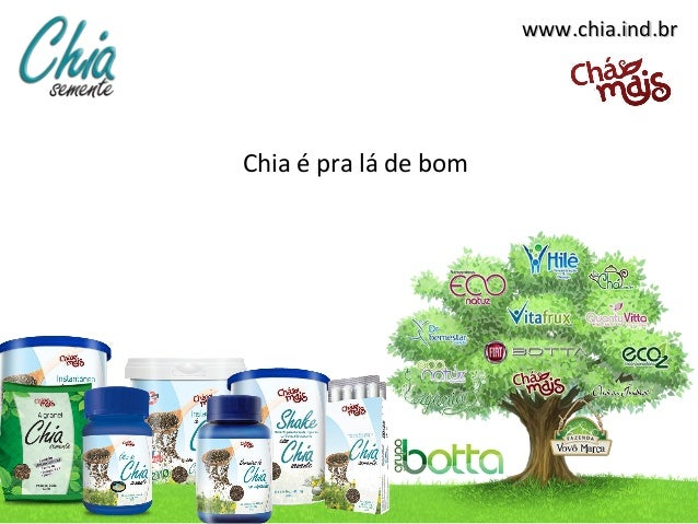 www.chia.ind.brwww.chia.ind.br Chia é pra lá de bom