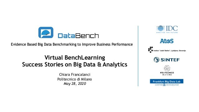 Evidence Based Big Data Benchmarking to Improve Business Performance Virtual BenchLearning Success Stories on Big Data & A...