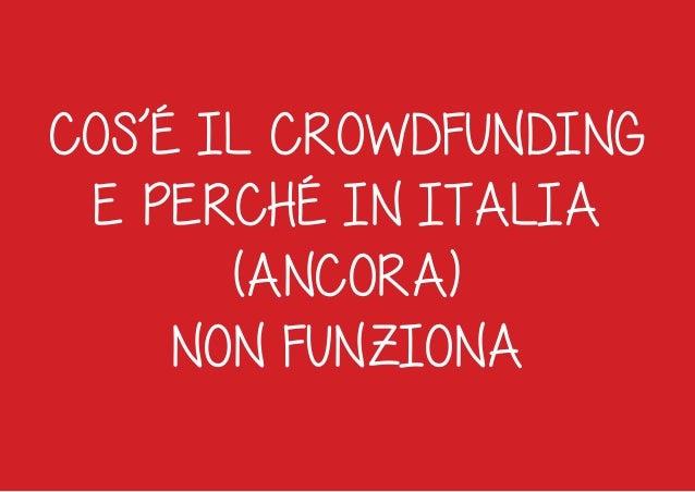 COS'É IL CROWDFUNDING E PERCHÉ IN ITALIA (ANCORA) NON FUNZIONA