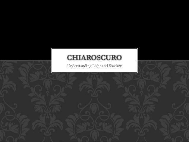 CHIAROSCURO Understanding Light and Shadow