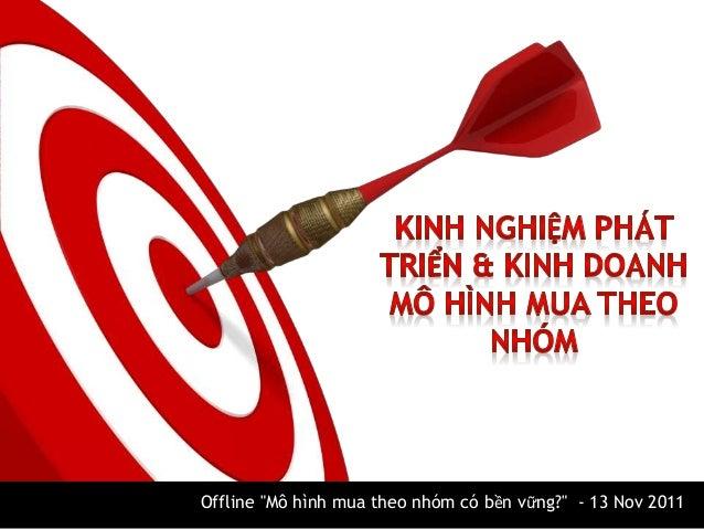 """Offline """"Mô hình mua theo nhóm có bền vững?"""" - 13 Nov 2011"""