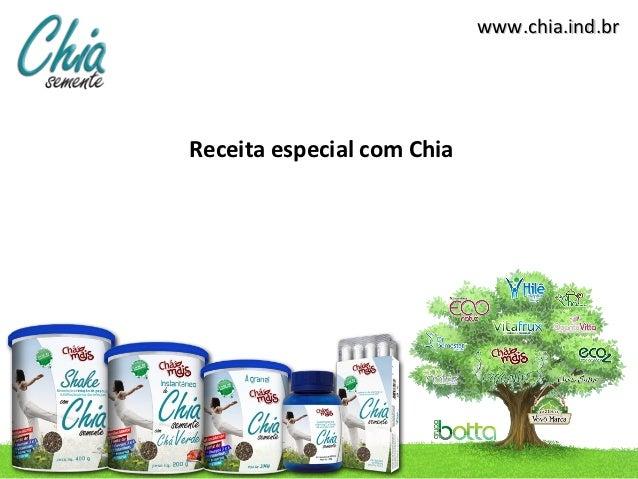 www.chia.ind.brReceita especial com Chia