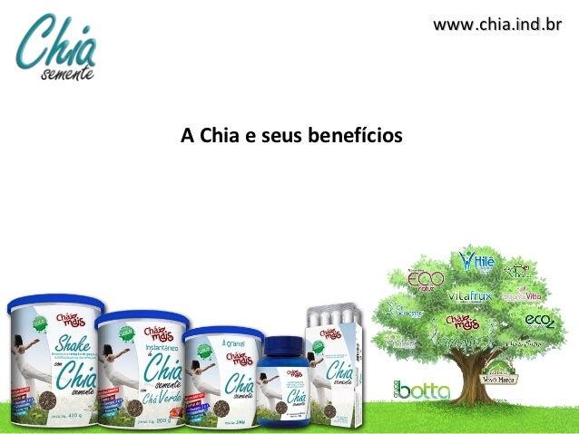 www.chia.ind.brA Chia e seus benefícios
