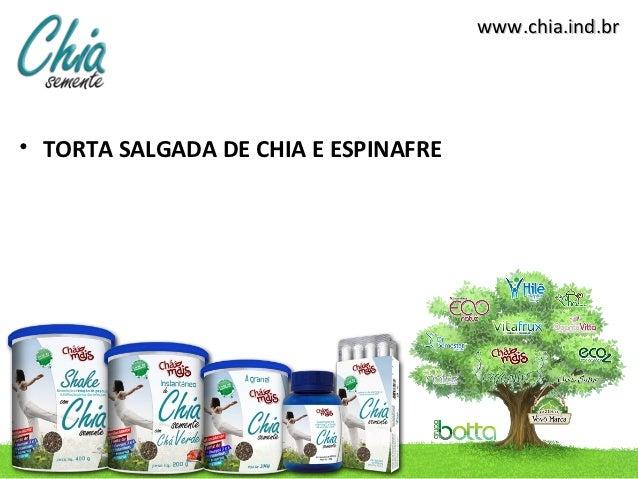 www.chia.ind.br• TORTA SALGADA DE CHIA E ESPINAFRE