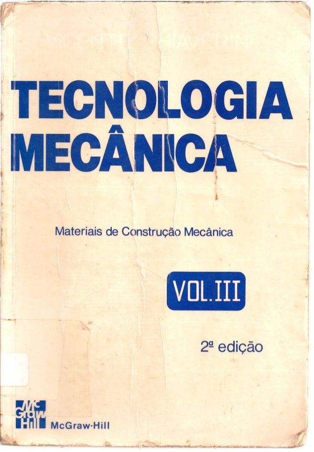Chiaverini  -tecnologia_mecanica_-_materiais_de_construcao_mecanica_vol.iii