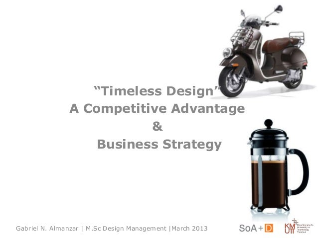 """Timeless Design"" A Competitive Advantage & Business Strategy Gabriel N. Almanzar 