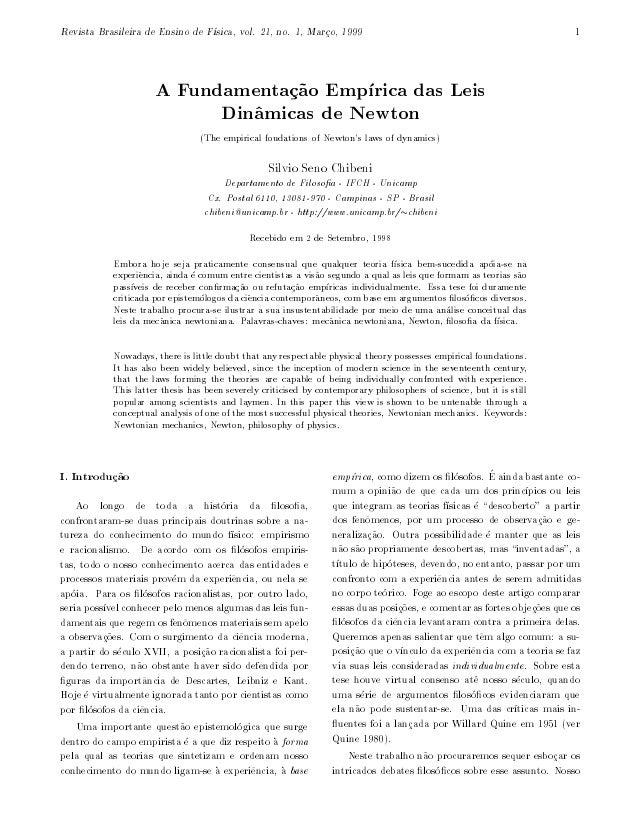 Revista Brasileira de Ensino de F sica, vol. 21, no. 1, Maro, 1999  c  1  A Fundamenta~o Emp rica das Leis ca   Din^micas ...