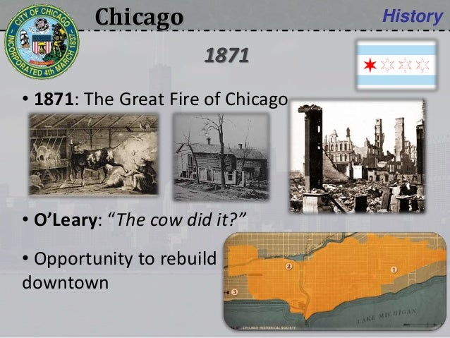 """Chicago History • 1871: The Great Fire of Chicago • O'Leary: """"The cow did it?"""" • Opportunity to rebuild downtown 1871"""