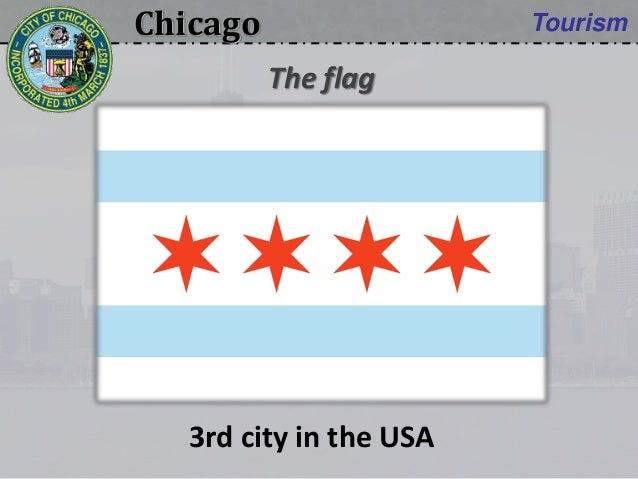 Chicago Tourism 3rd city in the USA The flag