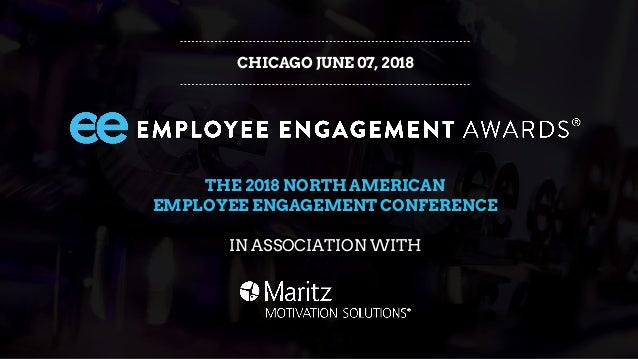 CHICAGO JUNE 07, 2018 THE 2018 NORTH AMERICAN EMPLOYEE ENGAGEMENT CONFERENCE IN ASSOCIATION WITH
