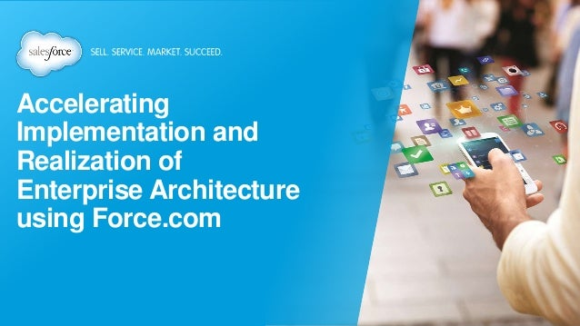 Accelerating Implementation and Realization of Enterprise Architecture using Force.com