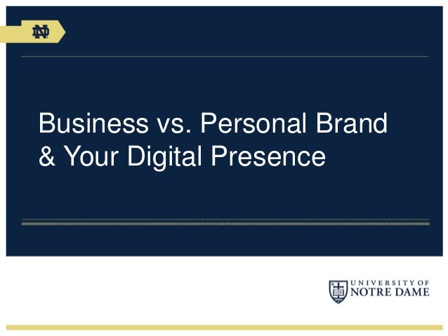 Business vs. Personal Brand& Your Digital Presence