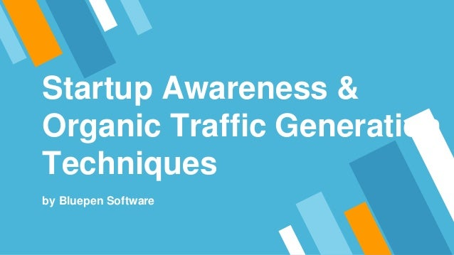 Startup Awareness & Organic Traffic Generation Techniques by Bluepen Software