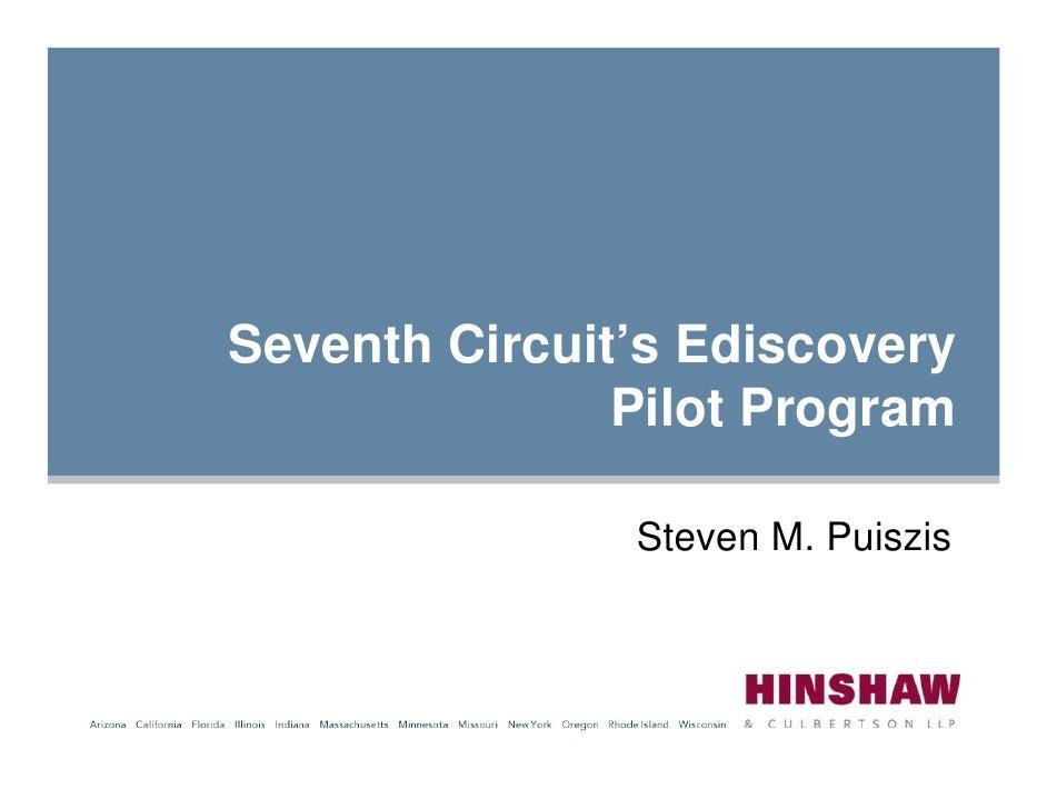 Seventh Circuit's Ediscovery                Pilot Program                 Steven M. Puiszis