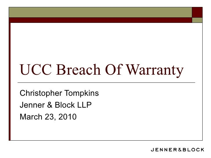 UCC Breach Of Warranty  Christopher Tompkins Jenner & Block LLP March 23, 2010