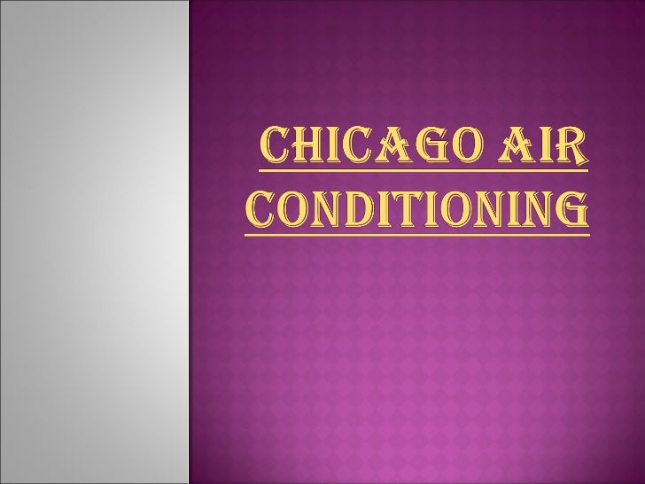    Chicagolands Trusted Name in Heating &    Air Conditioning Since 1904   They have an extensive history of repair and ...