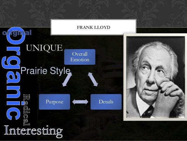 FRANK LLOYD  original  UNIQUE  Overall Emotion  Prairie Style Purpose  Details