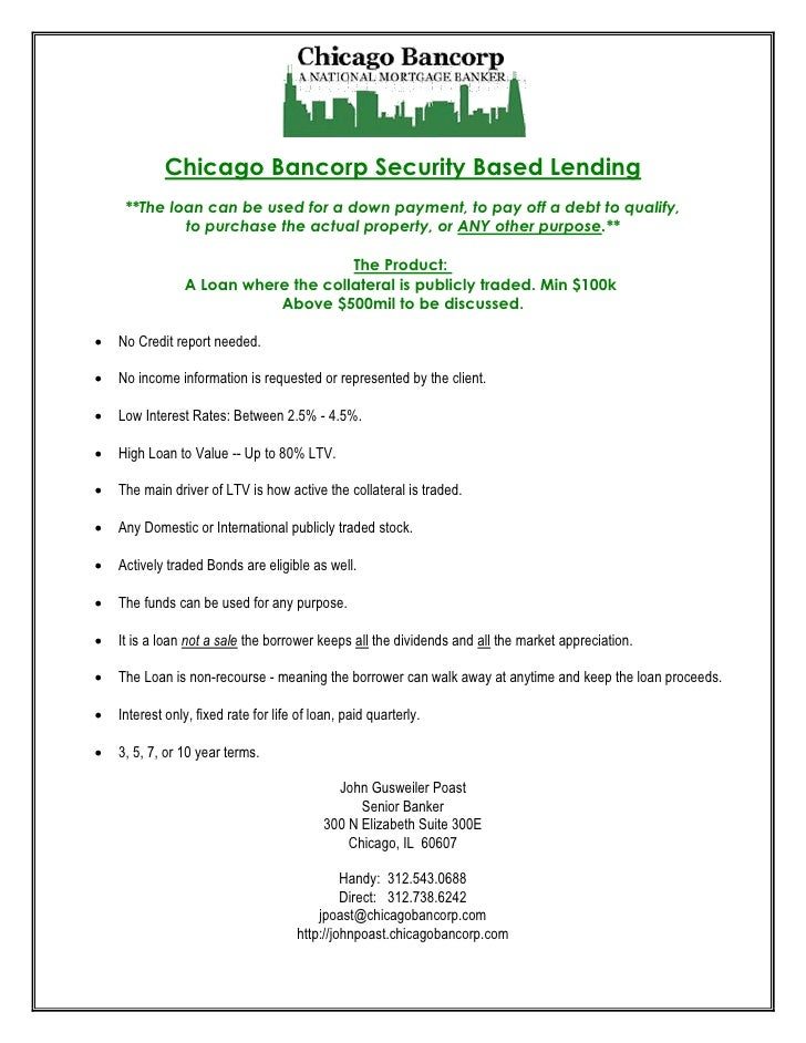 Chicago Bancorp Security Based Lending     **The loan can be used for a down payment, to pay off a debt to qualify,       ...
