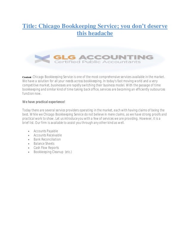 Title: Chicago Bookkeeping Service; you don't deserve this headache Content: Chicago Bookkeeping Service is one of the mos...
