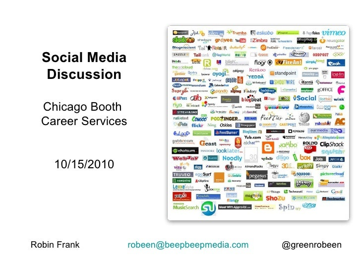 Robin Frank  [email_address]   @greenrobeen Social Media Discussion Chicago Booth  Career Services 10/15/2010