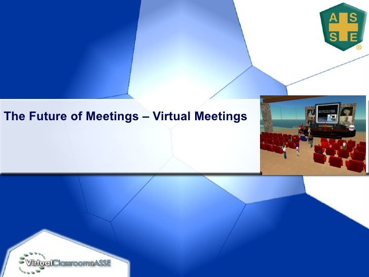 The Future of Meetings – Virtual Meetings