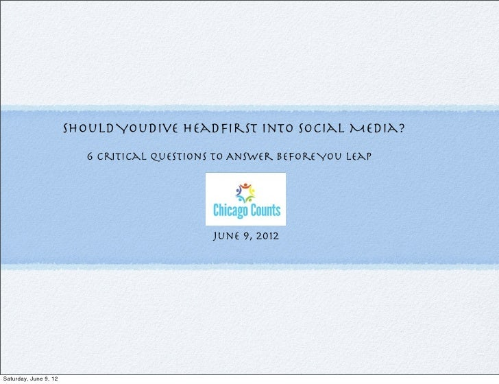 Should YouDive Headfirst Into Social Media?                         6 Critical Questions to Answer Before You Leap         ...