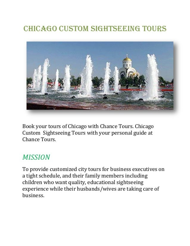 Chicago Custom Sightseeing Tours Book your tours of Chicago with Chance Tours. Chicago Custom Sightseeing Tours with your ...