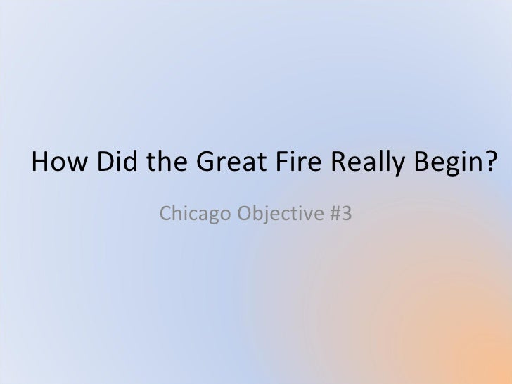 Describe the Devastation of the  Great Fire Chicago Objective #3