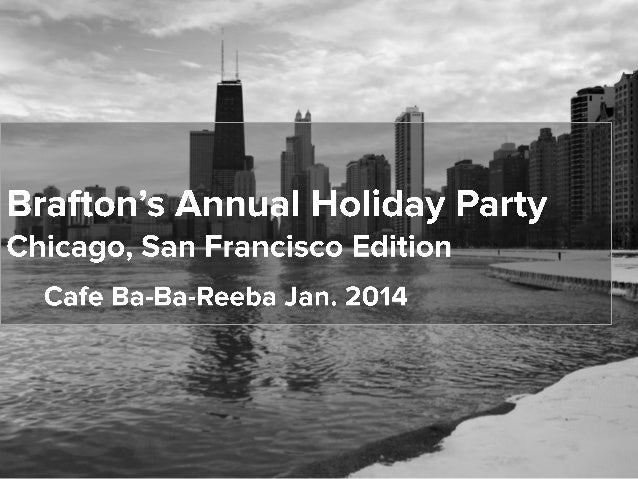 Brafton's Annual Holiday Party - Chicago, San Francisco edition
