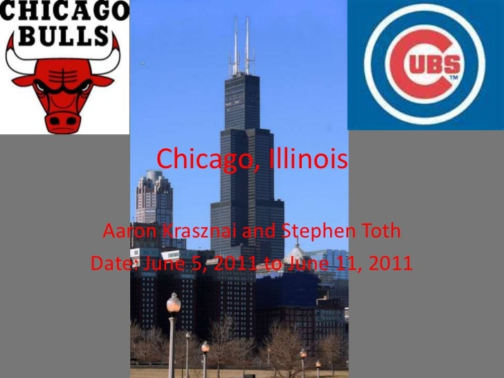 Chicago, Illinois<br />Aaron Krasznai and Stephen Toth<br />Date: June 5, 2011 to June 11, 2011<br />