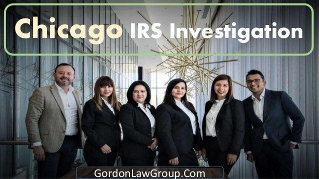 Chicago IRS Investigation GordonLawGroup.Com