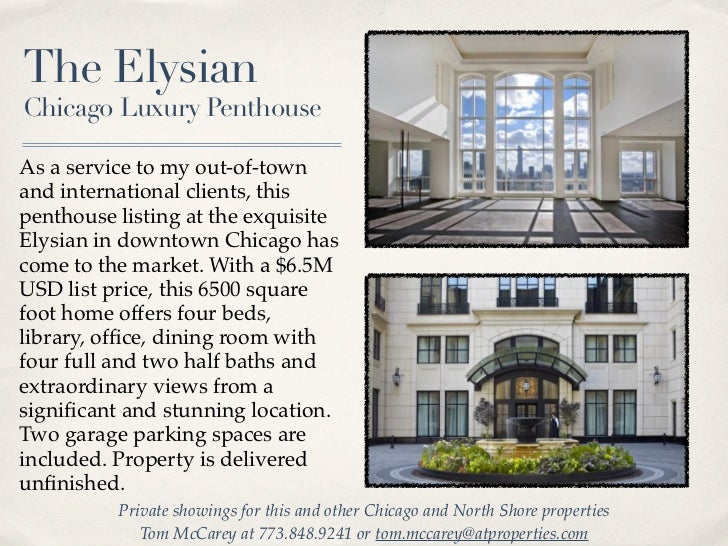 The ElysianChicago Luxury PenthouseAs a service to my out-of-townand international clients, thispenthouse listing at the e...
