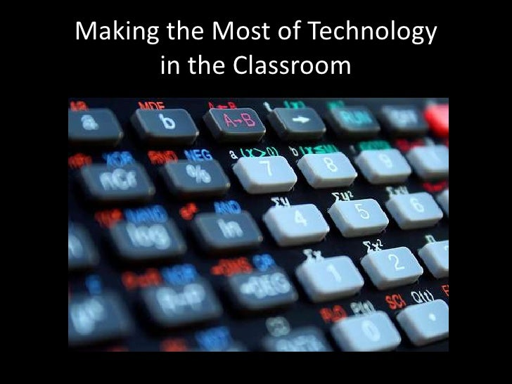 Making the Most of Technology in the Classroom<br />