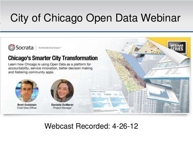City of Chicago Open Data Webinar      Webcast Recorded: 4-26-12